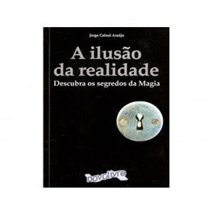 Livros A ilusão da realidade -Jorge Cabral Araújo
